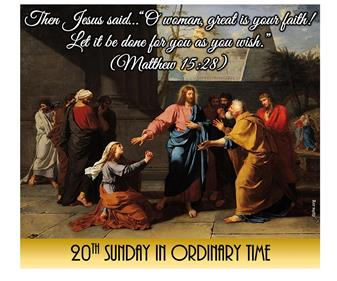 20th Sunday in Ordinary Time Greetings from our Pastor (Outdoor Masses)