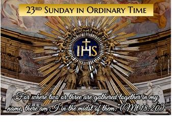 23rd Sunday in Ordinary Time Greetings from our Pastor