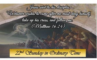 22nd Sunday in Ordinary Time Greetings from our Pastor